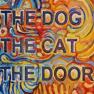 The Dog The Cat The Door