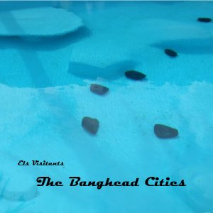 Els Visitants - The Banghead Cities